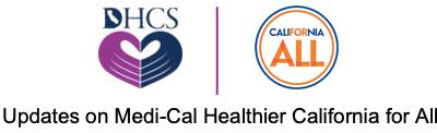 Medi-Cal Healthier California for All